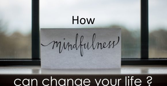How mindfulness can change your life? | Invajy