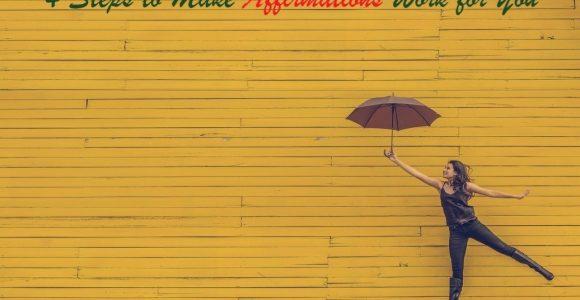 4 Steps to Make Affirmations Work for You   Invajy