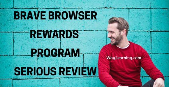 Brave Browser Rewards Program Serious Review