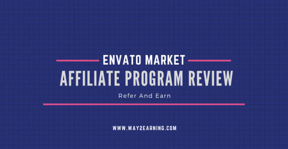 Envato Market Affiliate Program Review : Refer And Earn