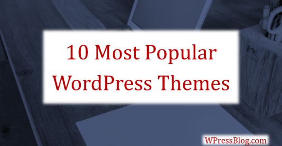 Top 10 Best WordPress Themes To Use In 2019