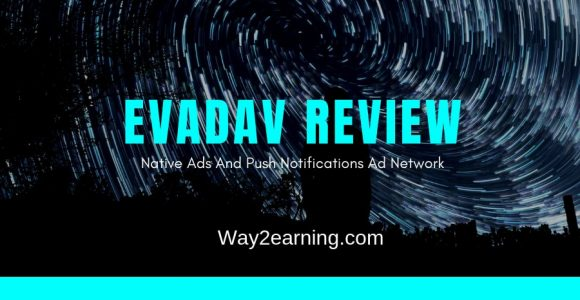EvaDav Review : Native Ads And Push Notifications Ad Network