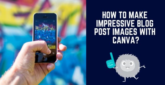 How To Make impressive Blog Post Images With Canva?