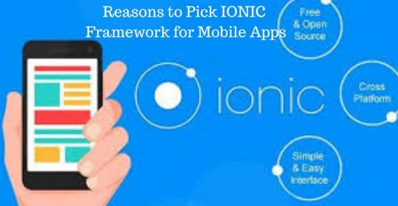 Reasons to Pick IONIC Framework for Mobile Apps