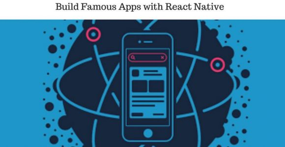 Build Famous Apps with React Native