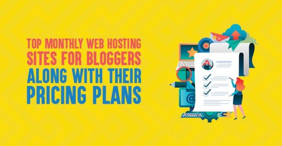 9 Best Month To Month Web Hosting Sites With Their Pricing Plans In 2019