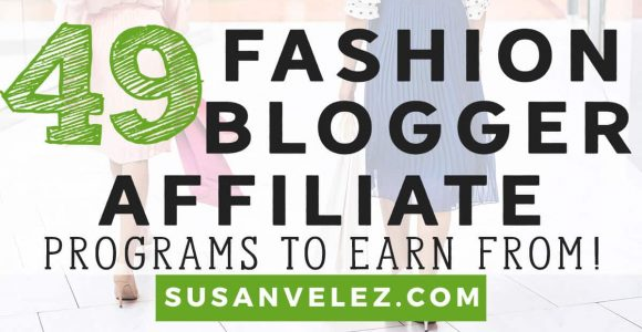 49 Best Affiliate Programs for Fashion Bloggers You'll Love