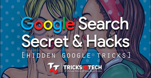 30+ Best Google Search Secrets and Hacks [Hidden Google Tricks]