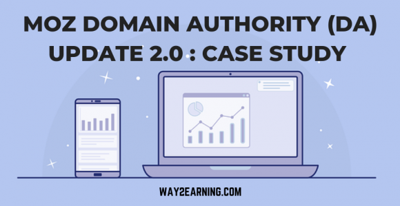 Moz Domain Authority Update 2.0 : Serious Case Study