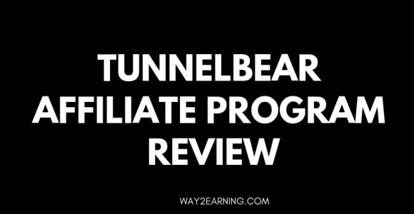 TunnelBear Affiliate Program Review : Earn Recurring Income