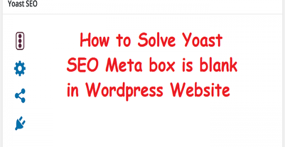 How to Solve Yoast SEO meta box is blank?