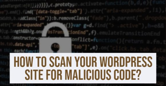 How To Scan Your WordPress Site for Malicious Code?