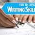 Top 9 Ways To Improve Writing Skills Professionally in 5 Minutes | Essay Writing