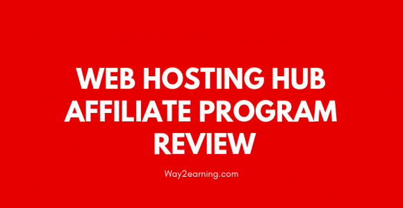 Web Hosting Hub Affiliate Program Review : Refer And Earn