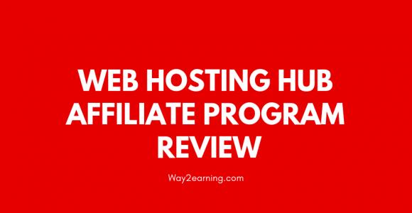 Web Hosting Hub Affiliate Program Review : Refer And Earn