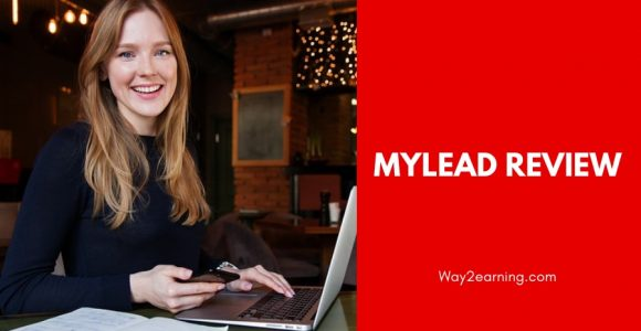 MyLead Review : Earn Money From This Performance Marketing Network