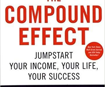 "Book Summary: ""The Compound Effect"" by Darren Hardy"