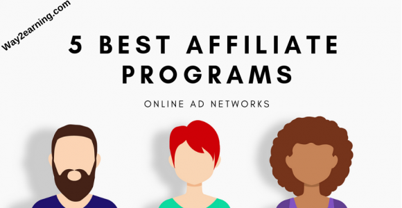5 Best Affiliate Programs Of Online Ad Networks To Generate Revenue
