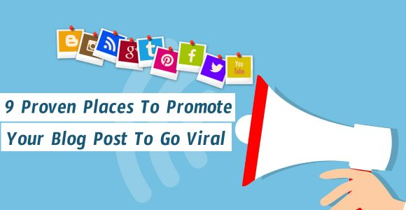 9 Proven Places To Promote Your Blog To Get Actual Traffic