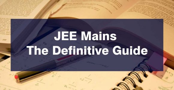 JEE Mains – The Definitive Guide