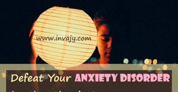 Defeat Your Anxiety Disorder in Nine Simple Steps | Invajy