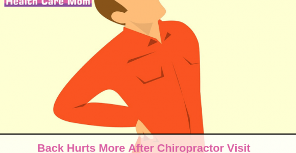 Why your back does hurt more after the chiropractor visit?