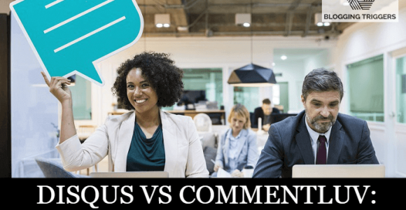 Disqus VS CommentLuv- Which is the Best Comment System for Your Blog?