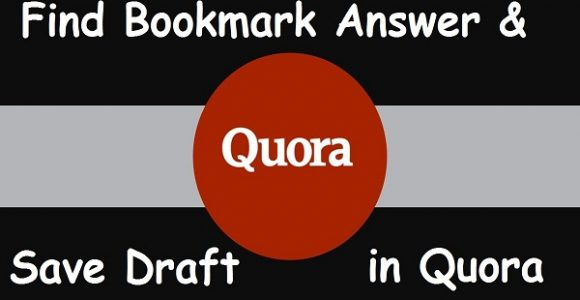 How to Find Bookmark Answers and Save Drafts Answers in Quora App