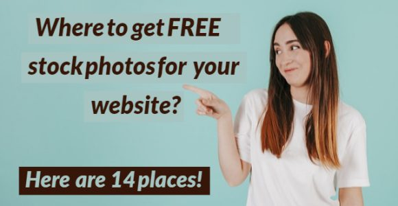 Where to get FREE stock photos for your website? Here are 14 places!