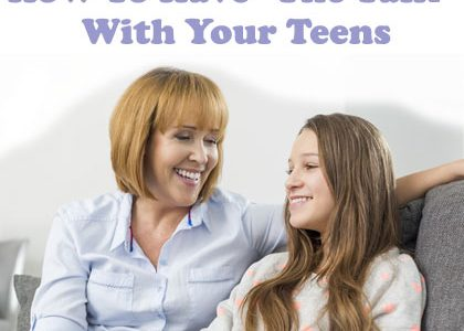 How To Have The Talk With Your Teens