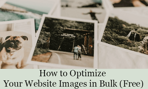 How to Optimize Your Website Images in Bulk (Free)