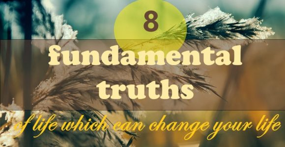 8 fundamental truths of life which can change your life | Invajy