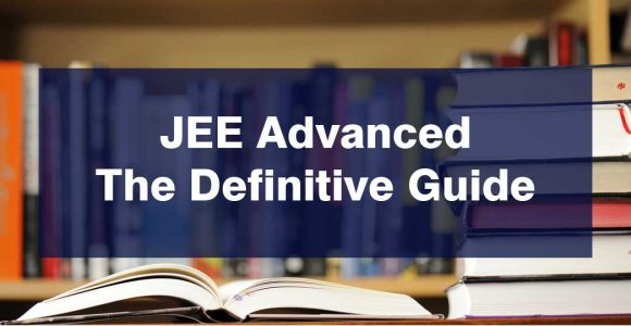 JEE Advanced – The Definitive Guide