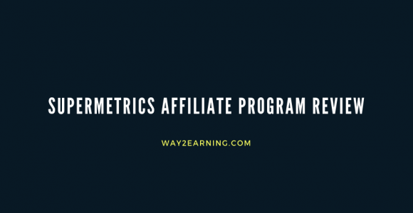 Supermetrics Affiliate Program Review : Learn How To Earn Recurring Income