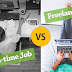 Freelancing Vs Full-time Job: Is Freelancing Better Than A Regular Job?