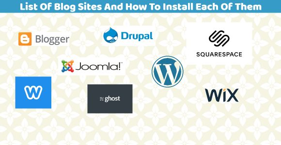 Top List Of Blog Sites (And How To Install Each Of Them)