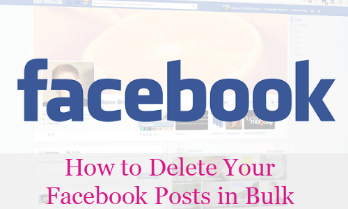 How to Delete Your Facebook Posts in Bulk- Delete, Hide or Remove Tags