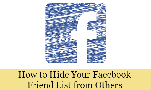 How to Hide Your Facebook Friend List from Others
