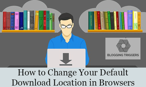 How to Change Your Default Download Location in Chrome, Edge, and Firefox