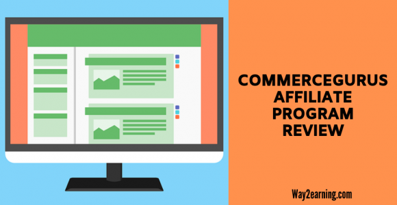 CommerceGurus Affiliate Program Review : Learn How To Earn Income
