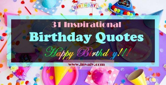 31 Inspirational Birthday Quotes: Happy Birthday!!! | Invajy