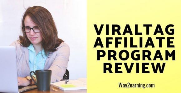 Viraltag Affiliate Program Review : Recommend And Generate Revenue