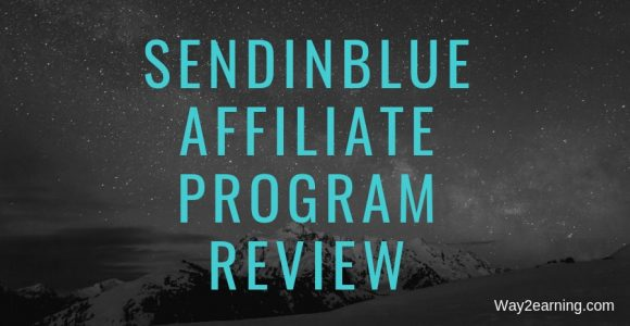 SendinBlue Affiliate Program Review : Recommend And Earn