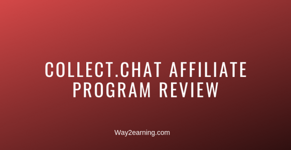 Collect.chat Affiliate Program Review : Recommend And Earn
