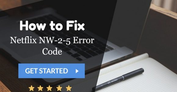 How to Fix Netflix Error Code NW-2-5 – WPBloggerbasic