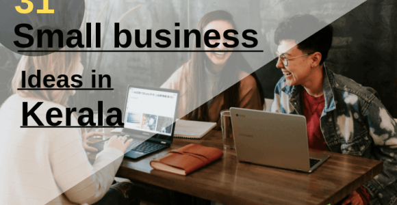 Top 31 Business ideas in kerala without investment
