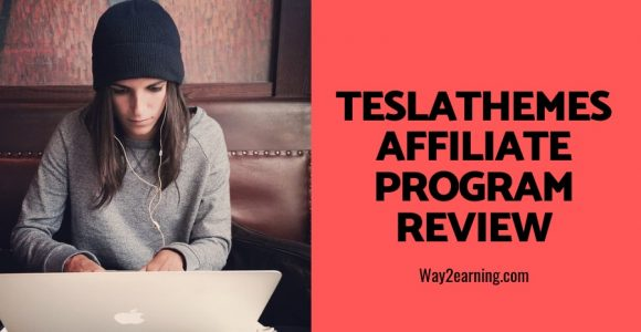 TeslaThemes Affiliate Program Review : Recommend And Earn
