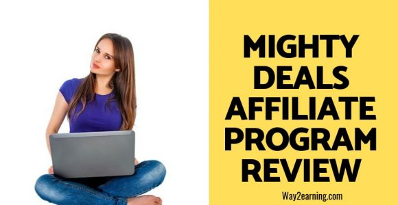Mighty Deals Affiliate Program Review : Earn Referral Income