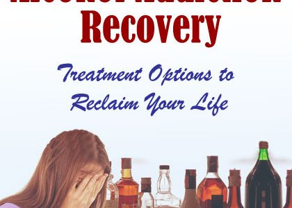 Alcohol Addiction Recovery: Treatment Options to Reclaim Your Life