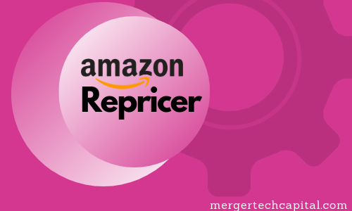 Top 5 Best Amazon Repricer tools – Merger Tech Capital